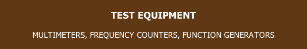 TEST EQUIPMENT  MULTIMETERS, FREQUENCY COUNTERS, FUNCTION GENERATORS