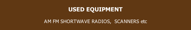 USED EQUIPMENT  AM FM SHORTWAVE RADIOS,  SCANNERS etc